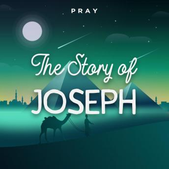 The Story of Joseph: A Bedtime Bible Story by Pray.com