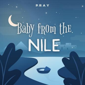 Baby from the Nile: A Bedtime Bible Story by Pray.com