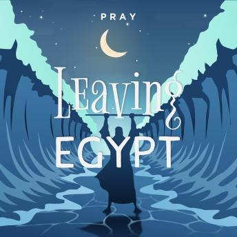 Leaving Egypt: A Bedtime Bible Story by Pray.com