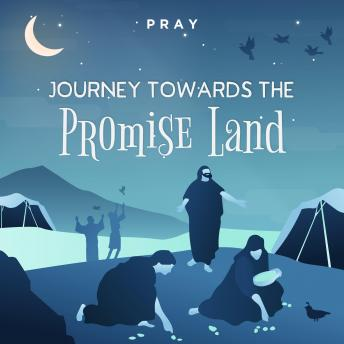 Journey Towards the Promise Land: A Bedtime Bible Story by Pray.com