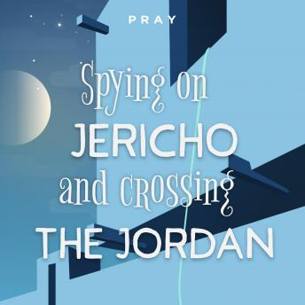 Spying on Jericho and Crossing The Jordan: A Bedtime Bible Story by Pray.com
