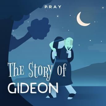 The Story of Gideon: A Bedtime Bible Story by Pray.com