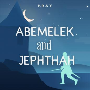 Abemelek and Jephthah: A Bedtime Bible Story by Pray.com sample.