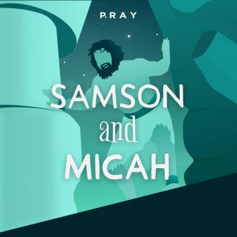 Samson and Micah: A Bedtime Bible Story by Pray.com