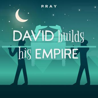 David Builds his Empire: A Bedtime Bible Story by Pray.com