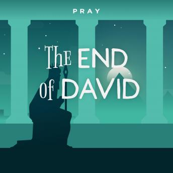 The End of David: A Bedtime Bible Story by Pray.com
