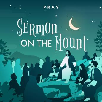 Sermon on the Mount: A Bedtime Bible Story by Pray.com