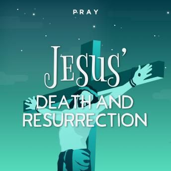 Jesus' Death and Resurrection: A Bedtime Bible Story by Pray.com