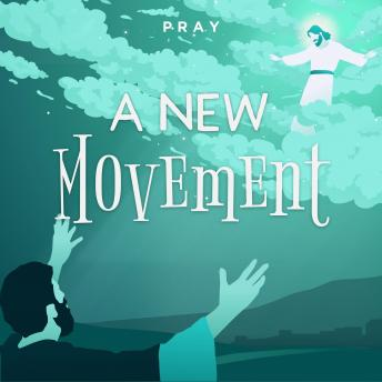 A New Movement: A Bedtime Bible Story by Pray.com