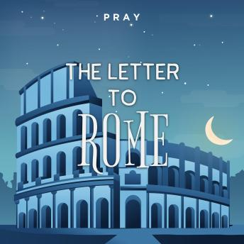 The Letter to Rome: A Bedtime Bible Story by Pray.com