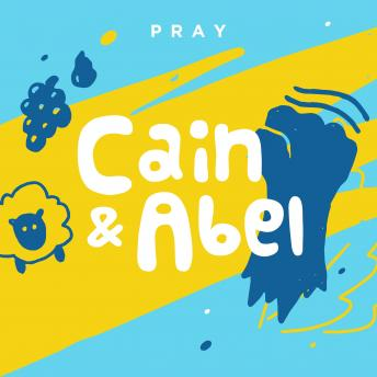 Cain and Abel: A Kids Bible Story by Pray.com, Pray.Com