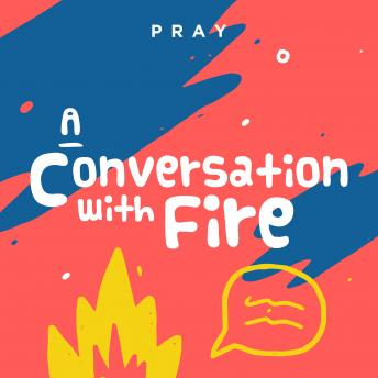 Conversation with Fire: A Kids Bible Story by Pray.com, Pray.Com