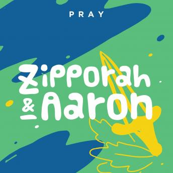 Zipporah and Aaron: A Kids Bible Story by Pray.com, Pray.Com