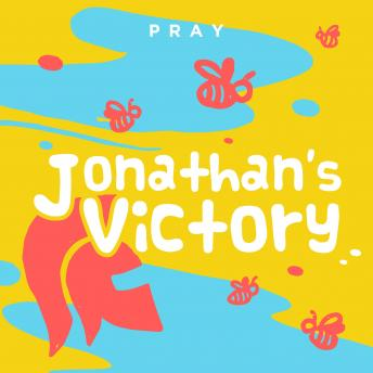Jonathan's Victory: A Kids Bible Story by Pray.com
