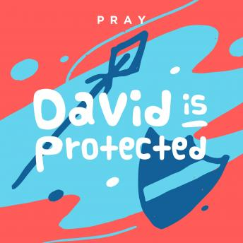 David is Protected: A Kids Bible Story by Pray.com, Pray.Com
