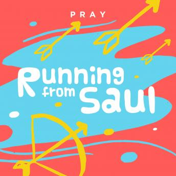 Running from Saul: A Kids Bible Story by Pray.com sample.