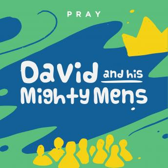 David and His Mighty Men: A Kids Bible Story by Pray.com sample.