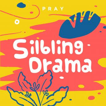 Sibling Drama: A Kids Bible Story by Pray.com sample.