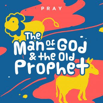 Man of God and The Old Prophet: A Kids Bible Story by Pray.com sample.