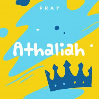 Athaliah: A Kids Bible Story by Pray.com sample.