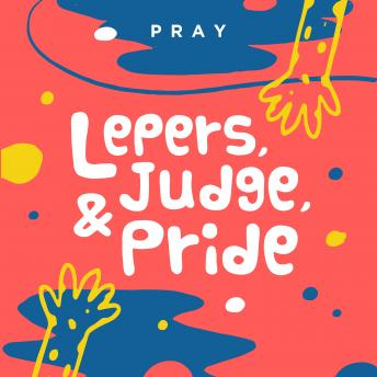 Lepers, Judge, and Pride: A Kids Bible Story by Pray.com
