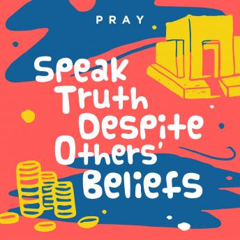 Speak Truth Despite Others' Beliefs: A Kids Bible Story by Pray.com sample.