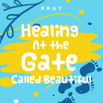 Healing at the Gate Called Beautiful: A Kids Bible Story by Pray.com sample.