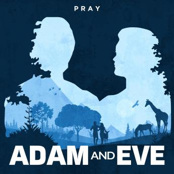 Adam and Eve: A Bible Story by Pray.com