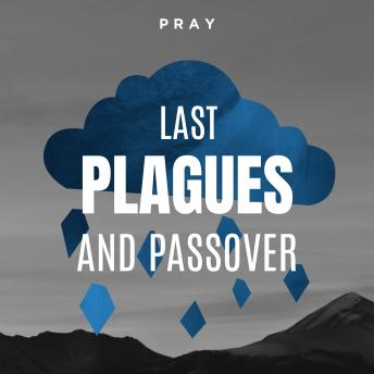 Last Plagues and Passover: A Bible Story by Pray.com, Pray.Com