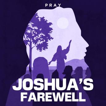 Joshua's Farewell: A Bible Story by Pray.com sample.