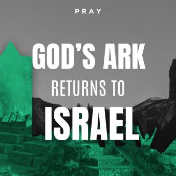 God's Ark Returns to Israel: A Bible Story by Pray.com, Pray.Com