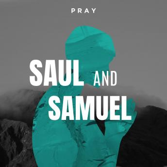 Saul and Samuel: A Bible Story by Pray.com, Pray.Com