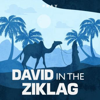 David in Ziklag: A Bible Story by Pray.com, Pray.Com