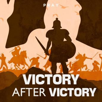 Victory after Victory: A Bible Story by Pray.com, Pray.Com