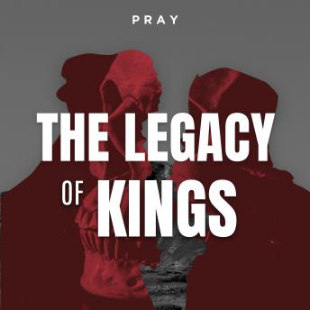 Legacy of Kings: A Bible Story by Pray.com, Pray.Com