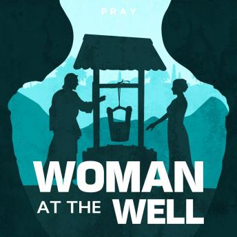 Woman at the Well: A Bible Story by Pray.com