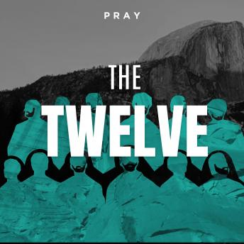 Twelve: A Bible Story by Pray.com, Pray.Com
