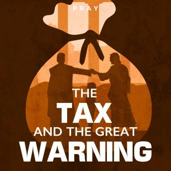 The Tax and The Great Warning: A Bible Story by Pray.com