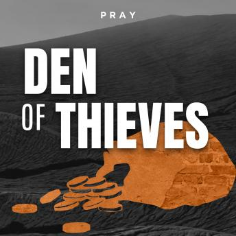 Den of Thieves: A Bible Story by Pray.com