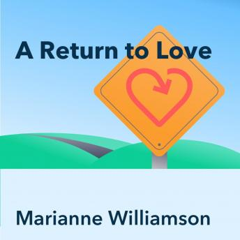A Return to Love, by Marianne Williamson: Key Insights by Pray.com