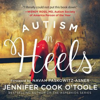 Autism in Heels: The Untold Story of a Female Life on the Spectrum Audiobook Free Download Online