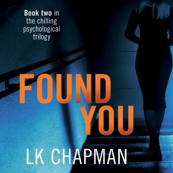 Found You: Book two in the chilling psychological trilogy