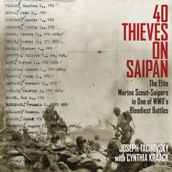 40 Thieves on Saipan: The Elite Marine Scout-Snipers in One of WWII's Bloodiest Battles
