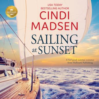 Sailing at Sunset: A Sweet Romance from Hallmark Publishing, Hallmark Publishing, Cindi Madsen