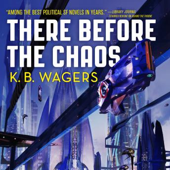 Download There Before the Chaos: The Farian War Book 1 by K. B. Wagers