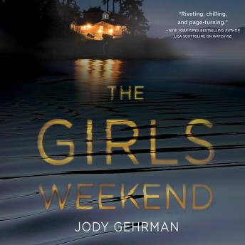 The Girls Weekend: A Novel