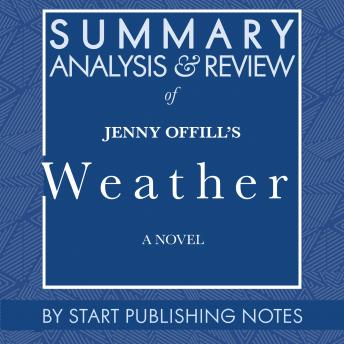 Summary, Analysis, and Review of Jenny Offill's Weather: A Novel
