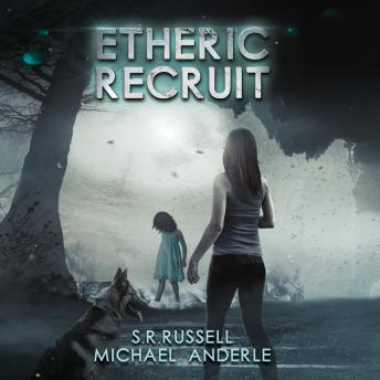 Etheric Recruit, S.R. Russell, Michael Anderle