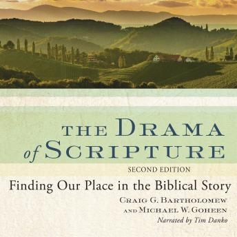The Drama of Scripture: Finding Our Place in the Biblical Story