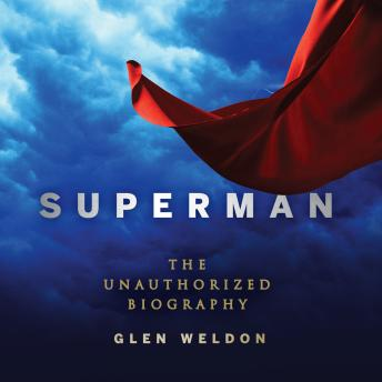 Download Superman: The Unauthorized Biography by Glen Weldon